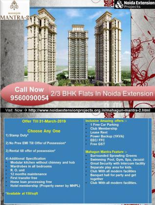 Mahagun Mantra 2 Noida Extension, 2BHk best offers in Noida Extension, Call now 9560090054
